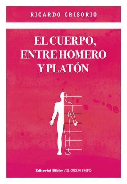63655-EL-CUERPO-ENTRE-HOMERO-Y-PLATON-9789876915588