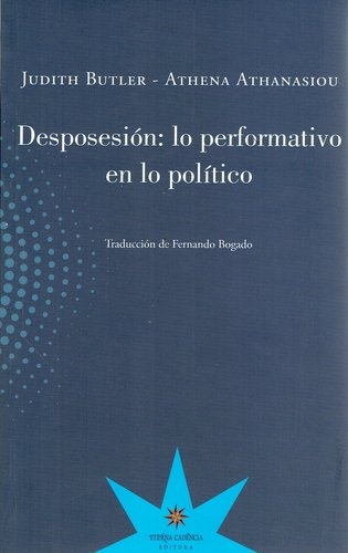 74473-DESPOSESION-LO-PERFORMATIVO-EN-LO-POLITICO-9789877121285