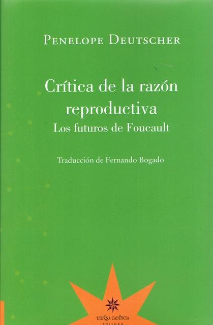 86518-CRITICA-DE-LA-RAZON-REPRODUCTIVA-9789877121612