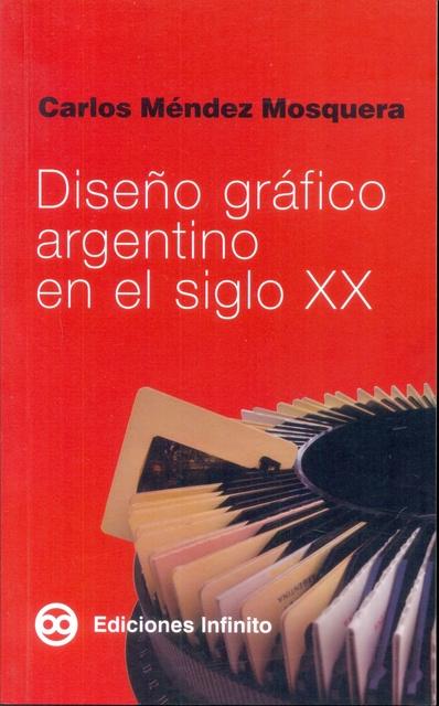 63975-DISENO-GRAFICO-ARGENTINO-EN-EL-SIGLO-XX-9789879393857