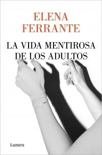 94738-LA-VIDA-MENTIROSA-DE-LOS-ADULTOS-9789915652283