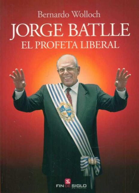 34659-JORGE-BATLLE-EL-PROFETA-LIBERAL-9789974498655