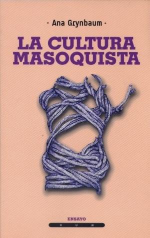 27941-LA-CULTURA-MASOQUISTA-9789974687721