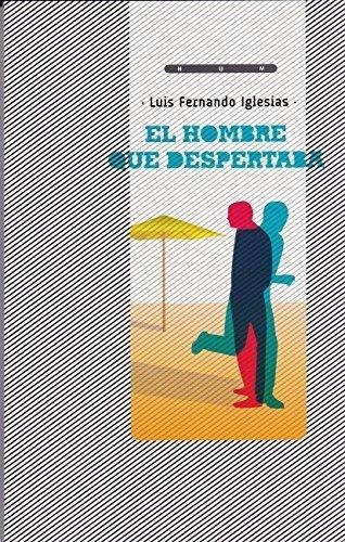 29533-EL-HOMBRE-QUE-DESPERTABA-9789974699533