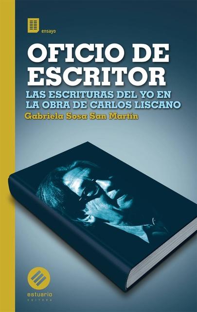 30283-OFICIO-DE-ESCRITOR-LAS-ESCRITURAS-DEL-YO-EN-LA-OBRA-DE-CARLOS-LISCANO-9789974699953