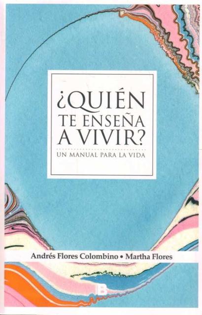 52302-QUIEN-TE-ENSENA-A-VIVIR-UN-MANUAL-PARA-LA-VIDA-9789974718616