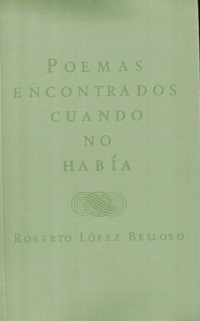 62943-POEMAS-ENCONTRADOS-CUANDO-NO-HABIA-9789974719354