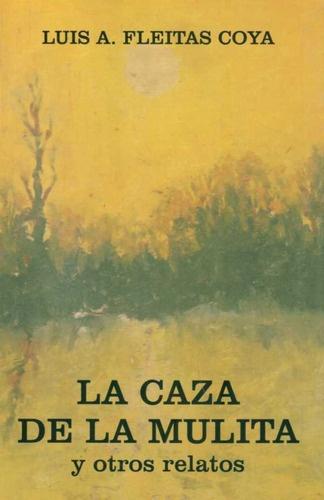 34187-LA-CAZA-DE-LA-MULITA-Y-OTROS-RELATOS-9789974721180