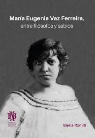 90494-ENTRE-FILOSOFOS-Y-SABIOS-MARIA-EUGENIA-VAZ-FERREIRA-9789974726123