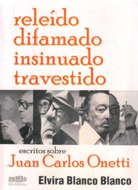 35496-RELEIDO-DIFAMADO-INSINUADO-TRAVESTIDO-ESCRITOS-SOBRE-JUAN-CARLOS-ONETTI-9789974734722