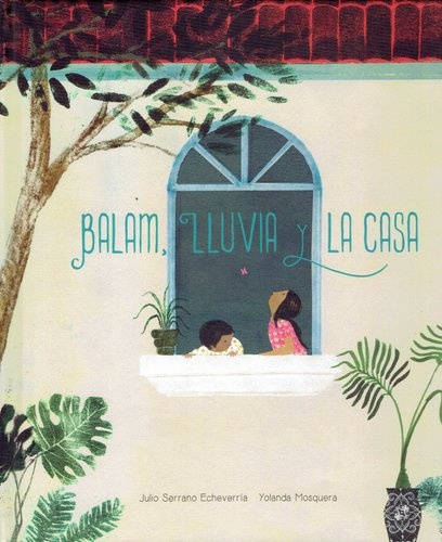78095-LLUVIA-Y-LA-CASA-BALAM-9789974863255
