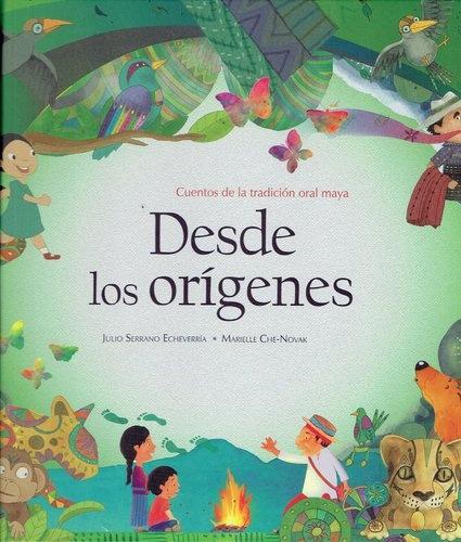 78092-DESDE-LOS-ORIGENES-CUENTOS-DE-LA-TRADICION-ORAL-MAYA-9789974863293