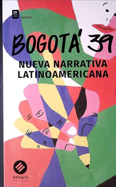36606-BOGOTA-39-NUEVA-NARRATIVA-LATINOAMERICANA-9789974882256
