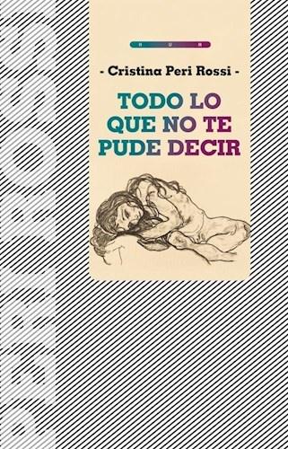 82022-TODO-LO-QUE-NO-TE-PUDE-DECIR-9789974882515