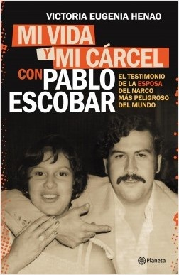 83315-MI-VIDA-Y-MI-CARCEL-CON-PABLO-ESCOBAR-9789974891937