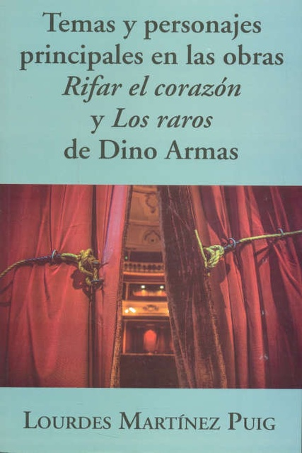 34573-TEMAS-Y-PERSONAJES-PRINCIPALES-EN-LAS-OBRAS-RIFAR-EL-CORAZON-Y-LOS-RAROS-DE-DINO-ARMAS-9789974914155