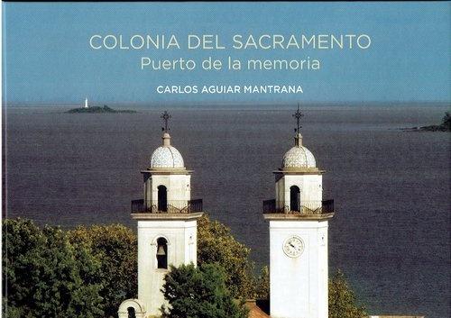 78115-COLONIA-DEL-SACRAMENTO-PUERTO-DE-LA-MEMORIA-9789974915640