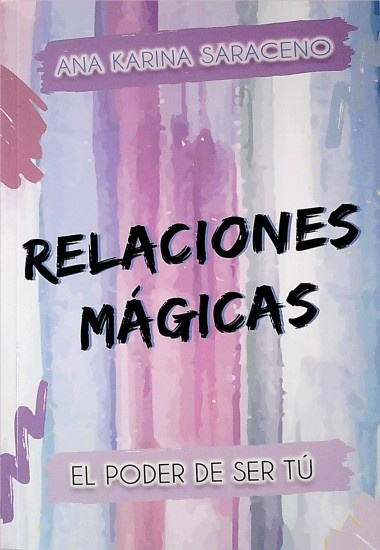 89143-RELACIONES-MAGICAS-EL-PODER-DE-SER-TU-9789974942370