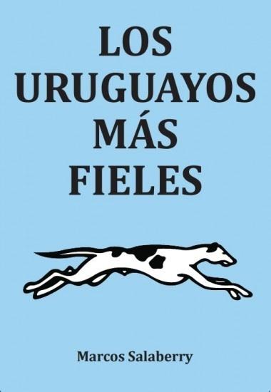 86371-LOS-URUGUAYOS-MAS-FIELES-9789974942479