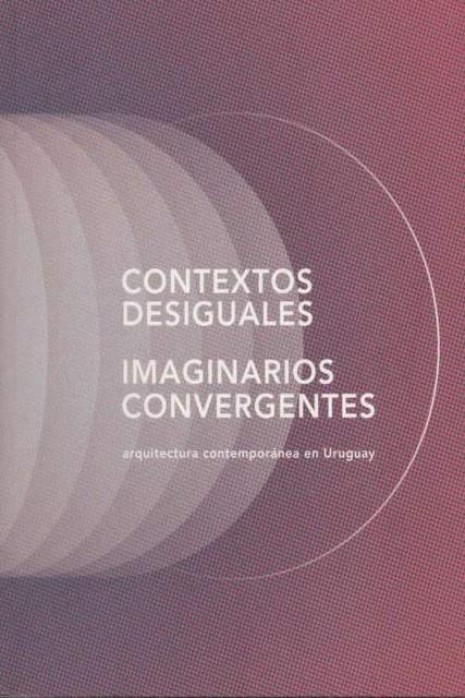 86011-CONTEXTOS-DESIGUALES-IMAGINARIOS-CONVERGENTES-9789974942707