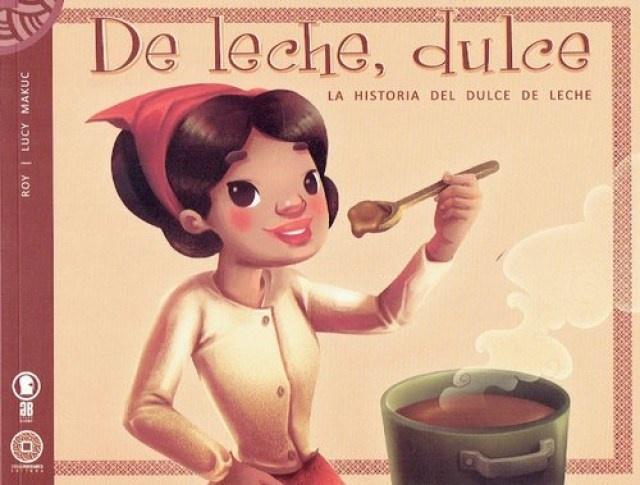 78138-DULCE-LA-HISTORIA-DEL-DULCE-DE-LECHE-DE-LECHE-9789974985377